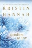 Book Cover Image. Title: Comfort and Joy, Author: Kristin Hannah