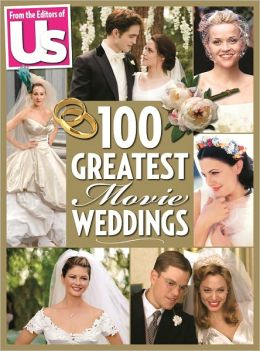 Us Weekly: 100 Greatest Movie Weddings