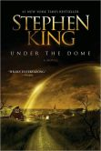 Book Cover Image. Title: Under the Dome, Author: Stephen King
