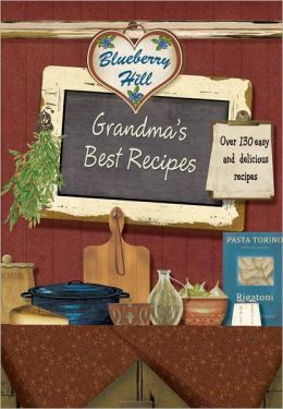 Blueberry Hill Grandma Best Recipes