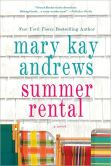 Book Cover Image. Title: Summer Rental, Author: Mary Kay Andrews