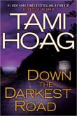 Book Cover Image. Title: Down the Darkest Road, Author: Tami Hoag