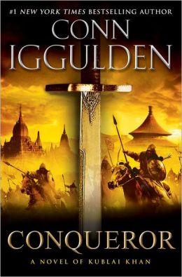 Conqueror: A Novel of Kublai Khan