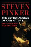Book Cover Image. Title: The Better Angels of Our Nature:  Why Violence Has Declined, Author: Steven Pinker