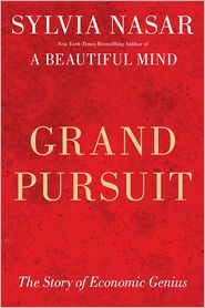 Grand Pursuit: The Story of Economic Genius
