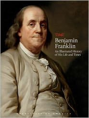 TIME Benjamin Franklin: An Illustrated History of His Life and Times