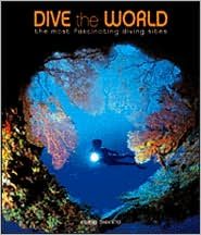 Dive the World: The Most Fascinating Diving Sites