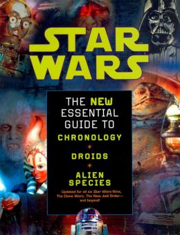 Star Wars: The New Essential Guide to Chronology, Droids, and Alien Species