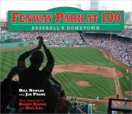 Fenway Park at 100: Baseball's Hometown