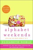 Book Cover Image. Title: Alphabet Weekends:  Love on the Road from A to Z, Author: Elizabeth Noble