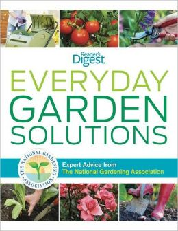 The Gardener's Problem Solver: Expert Advice From The National Gardening Association