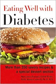 Eating Well with Diabetes: More Than 350 Savory Recipes and a Special Dessert Section