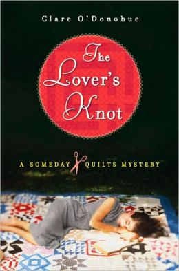 The Lover's Knot (Someday Quilts Series #1)