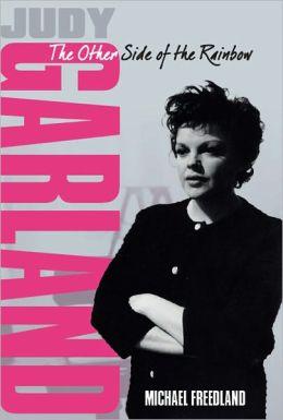 Judy Garland: The Woman Behind the Myth