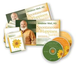 Spontaneous Happiness Tool Kit: Guided Practices for Peak Emotional Wellness