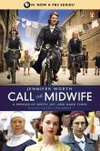 Book Cover Image. Title: Call the Midwife:  A Memoir of Birth, Joy, and Hard Times, Author: Jennifer Worth