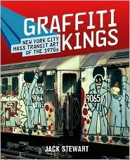 Graffiti Kings: New York City Mass Transit Art of the 1970s