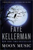 Book Cover Image. Title: Moon Music, Author: Faye Kellerman