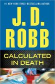Book Cover Image. Title: Calculated in Death (In Death Series #36), Author: J. D. Robb