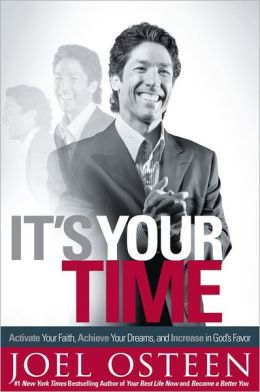 It's Your Time: Activate Your Faith, Achieve Your Dreams, and Increase in God's Favor - EXPORT EDITION