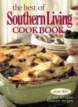 Book Cover Image. Title: The Best of Southern Living Cookbook:  Over 500 of Our All-Time Favorite Recipes, Author: Editors of Southern Living Magazine
