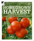 Book Cover Image. Title: Homegrown Harvest:  A Season-by-Season Guide to a Sustainable Kitchen Garden, Author: American Horticultural Society