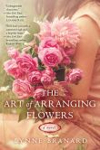 Book Cover Image. Title: The Art of Arranging Flowers, Author: Lynne Branard