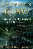 Book Cover Image. Title: The Wind through the Keyhole:  A Dark Tower Novel, Author: Stephen King