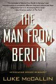 Book Cover Image. Title: The Man from Berlin, Author: Luke McCallin