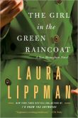 Book Cover Image. Title: The Girl in the Green Raincoat (Tess Monaghan Series #11), Author: Laura Lippman