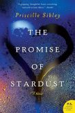 Book Cover Image. Title: The Promise of Stardust, Author: Priscille Sibley