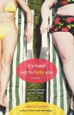 Book Cover Image. Title: It's Hard Not to Hate You, Author: Valerie Frankel