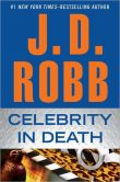 Book Cover Image. Title: Celebrity in Death (In Death Series #34), Author: J. D. Robb