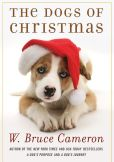 Book Cover Image. Title: The Dogs of Christmas, Author: W. Bruce Cameron
