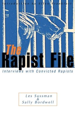 The Rapist File: Interviews with Convicted Rapists