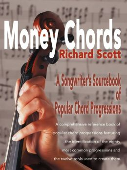 Money Chords:A Songwriter's Sourcebook of Popular Chord Progressions