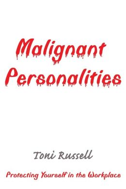 Malignant Personalities: Protecting Yourself in the Workplace
