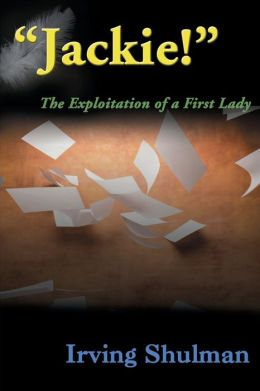 Jackie!: The Exploration of a First Lady