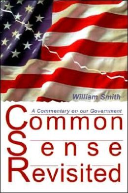Common Sense Revisited: A Commentary on Our Government