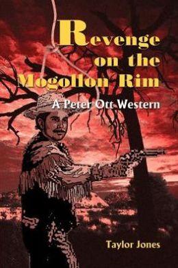 Revenge on the Mogollon Rim: A Peter Ott Western