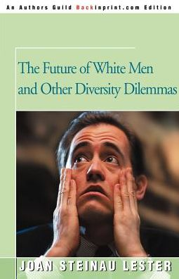 The Future of White Men: And Other Diversity Dilemmas
