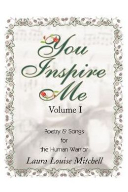 You Inspire Me: Poetry and Songs for the Human Warrior