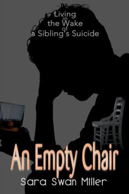 Empty Chair:Living in the Wake of a Sibling's Suicide