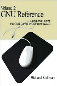 GNU Reference: Using and Porting the GNU Complier Collection (GCC)