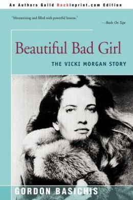 Beautiful Bad Girl: The Vicki Morgan Story
