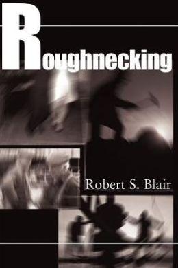 Roughnecking