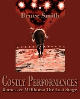 Costly Performances: Tennessee Williams
