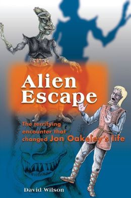 Alien Escape: The Terrifying Encounter That Changed Jon Oakeley's Life