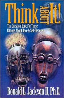Think about It!: The Question Book for Those Curious about Race