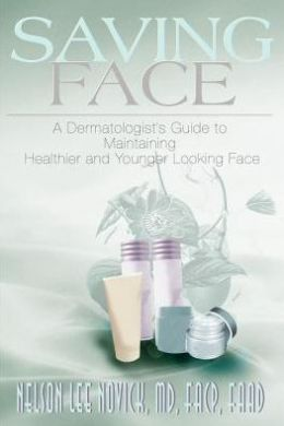 Saving Face: A Dermatologist's Guide to Maintaining a Healthier and Younger Looking Face